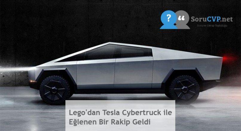Lego'dan Tesla Cybertruck ile Eğlenen Bir Rakip Geldi
