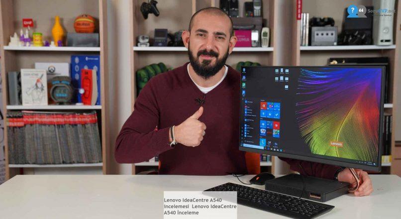 Lenovo IdeaCentre A540  incelemesi  Lenovo IdeaCentre A540 İnceleme