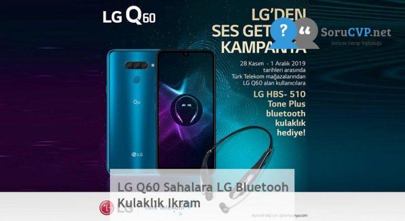 LG Q60 Sahalara LG Bluetooh Kulaklık Ikram