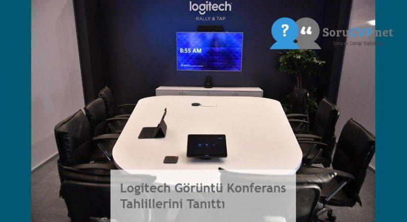 Logitech Görüntü Konferans Tahlillerini Tanıttı