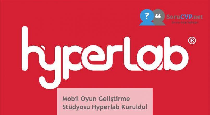 Mobil Oyun Geliştirme Stüdyosu Hyperlab Kuruldu!