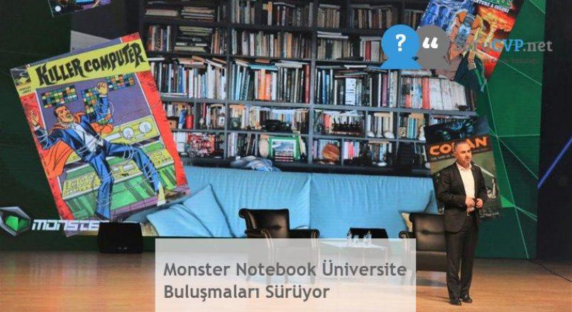 Monster Notebook Üniversite Buluşmaları Sürüyor