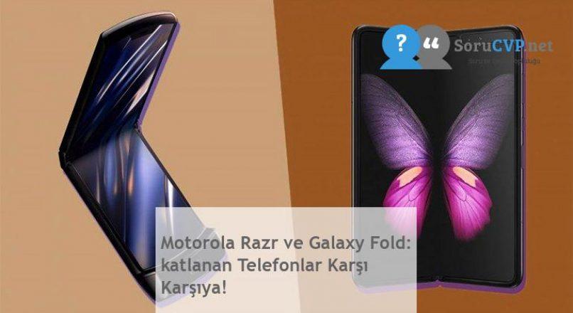 Motorola Razr ve Galaxy Fold: katlanan Telefonlar Karşı Karşıya!