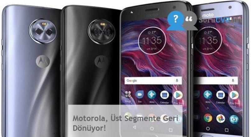 Motorola, Üst Segmente Geri Dönüyor!