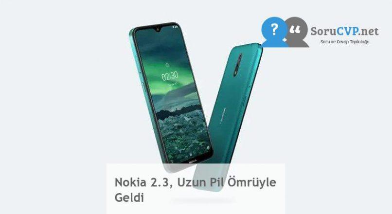 Nokia 2.3, Uzun Pil Ömrüyle Geldi