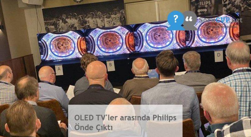 OLED TV'ler arasında Philips Önde Çıktı