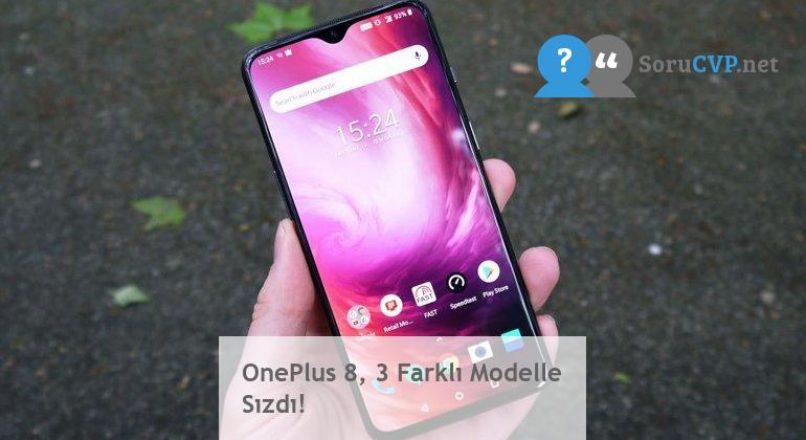 OnePlus 8, 3 Farklı Modelle Sızdı!