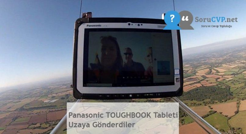Panasonic TOUGHBOOK Tableti Uzaya Gönderdiler