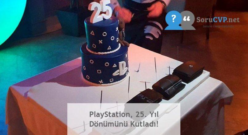 PlayStation, 25. Yıl Dönümünü Kutladı!