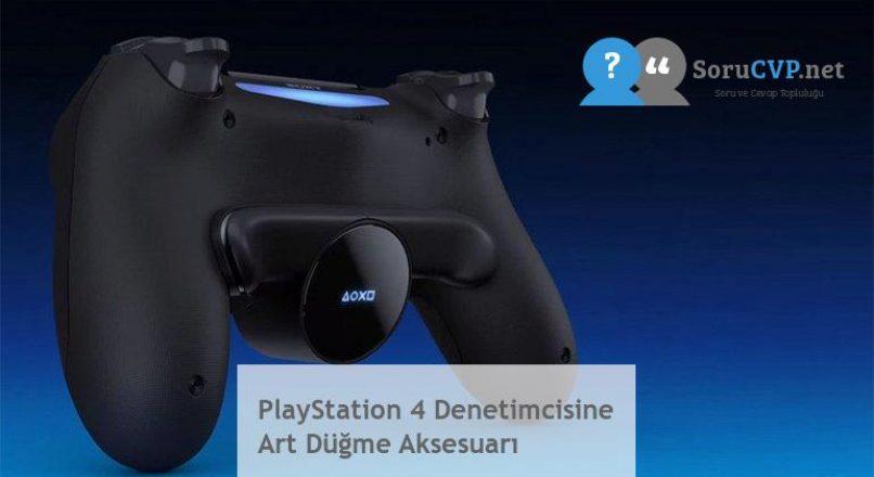 PlayStation 4 Denetimcisine Art Düğme Aksesuarı