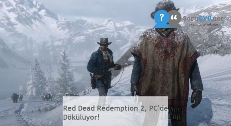 Red Dead Redemption 2, PC'de Dökülüyor!
