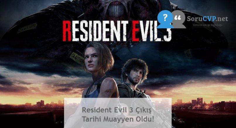 Resident Evil 3 Çıkış Tarihi Muayyen Oldu!