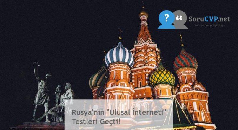 """Rusya'nın """"Ulusal İnterneti"""" Testleri Geçti!"""