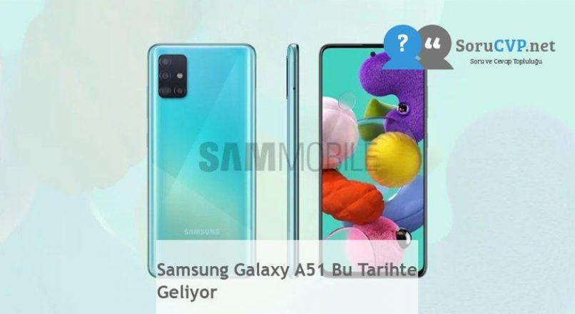 Samsung Galaxy A51 Bu Tarihte Geliyor