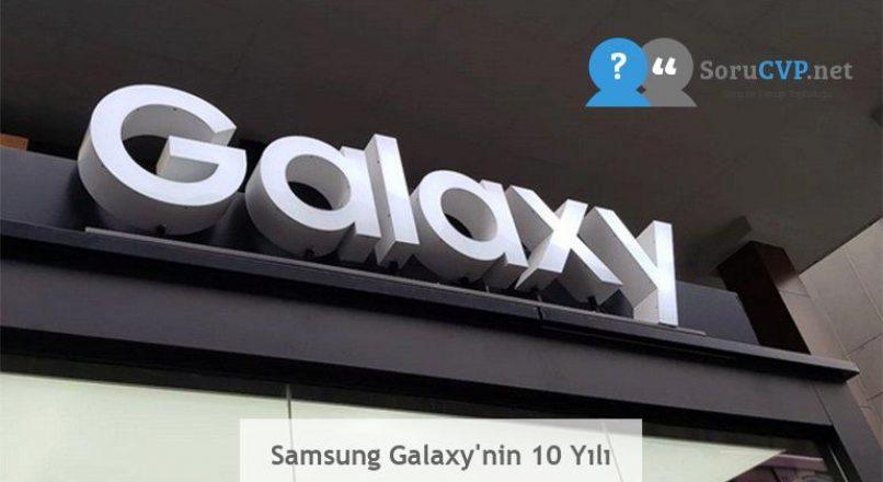 Samsung Galaxy'nin 10 Yılı