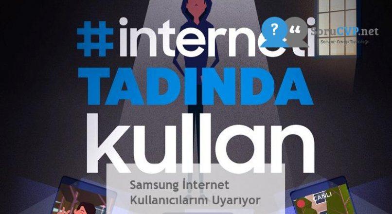 Samsung İnternet Kullanıcılarını Uyarıyor