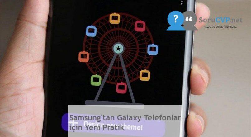 Samsung'tan Galaxy Telefonlar için Yeni Pratik