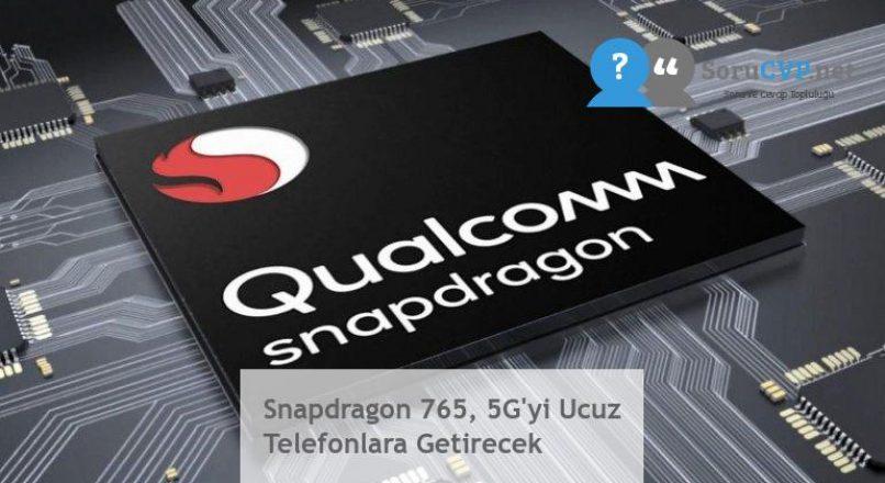 Snapdragon 765, 5G'yi Ucuz Telefonlara Getirecek