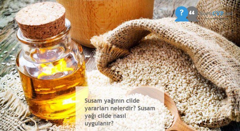 Susam yağının cilde yararları nelerdir? Susam yağı cilde nasıl uygulanır?