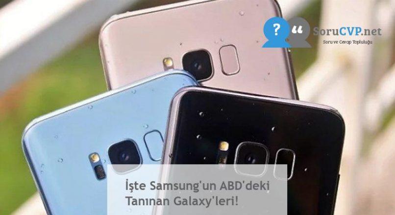 İşte Samsung'un ABD'deki Tanınan Galaxy'leri!