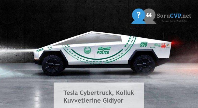 Tesla Cybertruck, Kolluk Kuvvetlerine Gidiyor