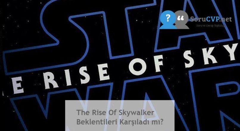 The Rise Of Skywalker Beklentileri Karşıladı mı?