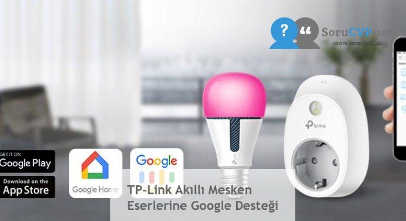 TP-Link Akıllı Mesken Eserlerine Google Desteği