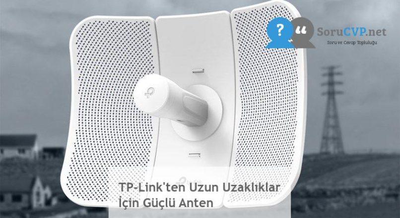 TP-Link'ten Uzun Uzaklıklar İçin Güçlü Anten