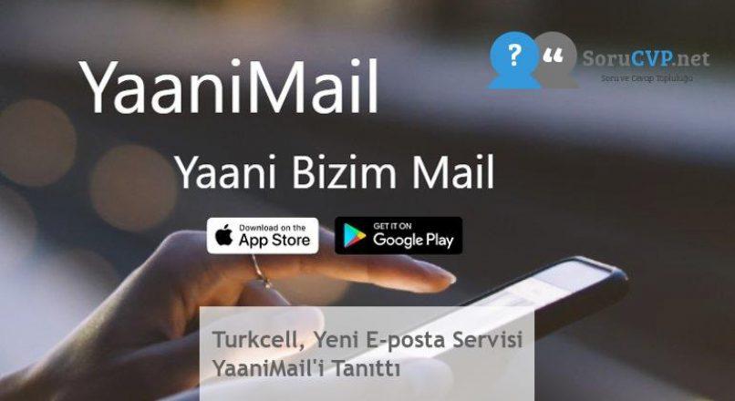 Turkcell, Yeni E-posta Servisi YaaniMail'i Tanıttı