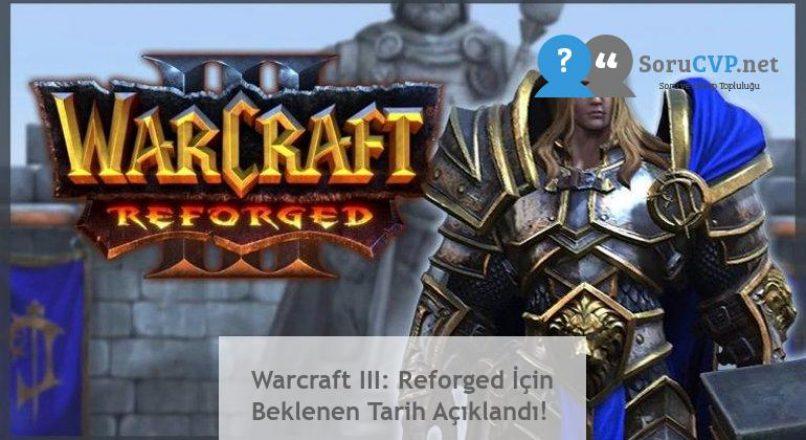 Warcraft III: Reforged İçin Beklenen Tarih Açıklandı!
