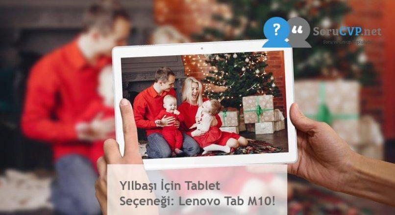 YIlbaşı İçin Tablet Seçeneği: Lenovo Tab M10!