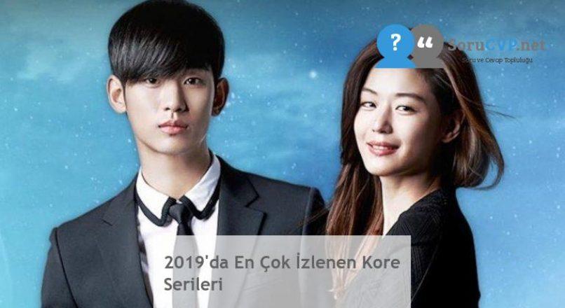 2019'da En Çok İzlenen Kore Serileri