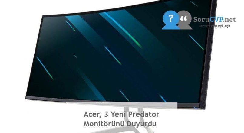 Acer, 3 Yeni Predator Monitörünü Duyurdu