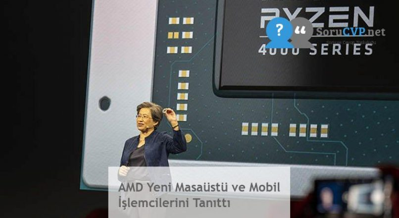 AMD Yeni Masaüstü ve Mobil İşlemcilerini Tanıttı