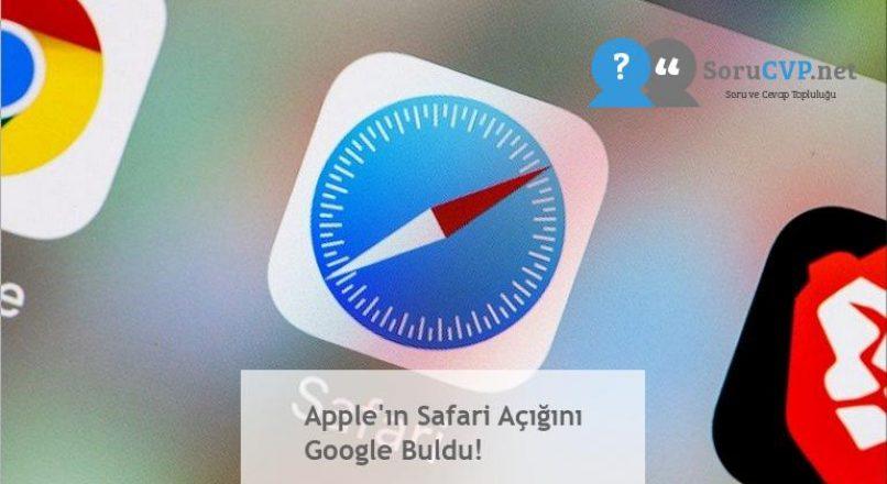 Apple'ın Safari Açığını Google Buldu!