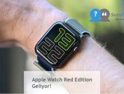 Apple Watch Red Edition Geliyor!