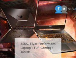 ASUS, Fiyat Performans Laptop'ı TUF Gaming'i Tanıttı