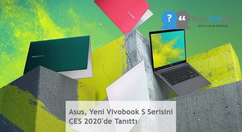 Asus, Yeni Vivobook S Serisini CES 2020'de Tanıttı