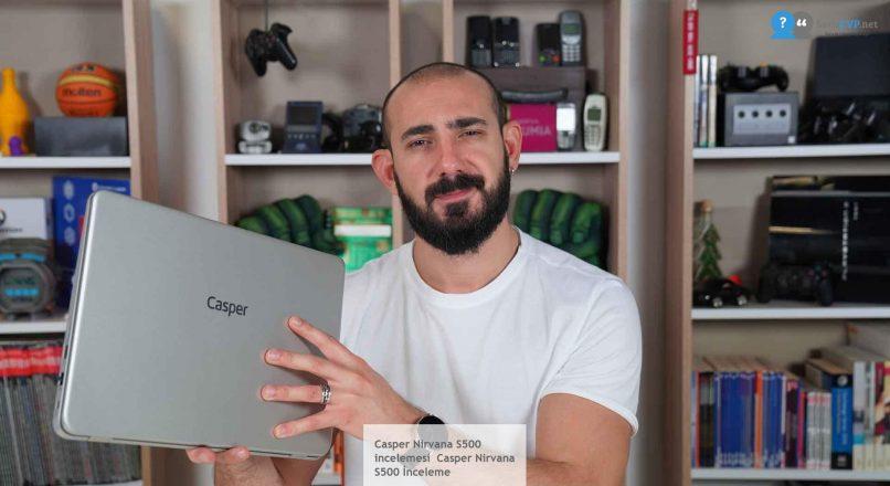 Casper Nirvana S500 incelemesi, Casper Nirvana S500 2020 Fiyatı