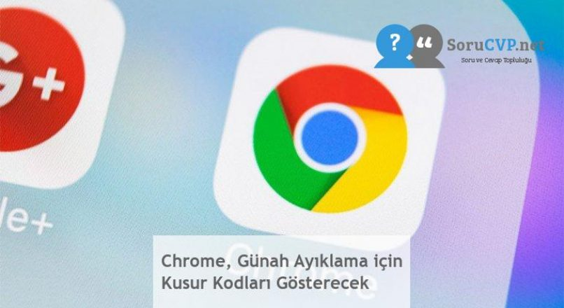 Chrome, Günah Ayıklama için Kusur Kodları Gösterecek