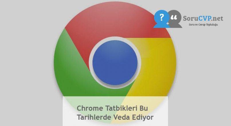 Chrome Tatbikleri Bu Tarihlerde Veda Ediyor