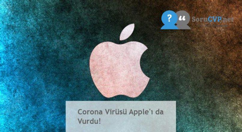 Corona Virüsü Apple'ı da Vurdu!