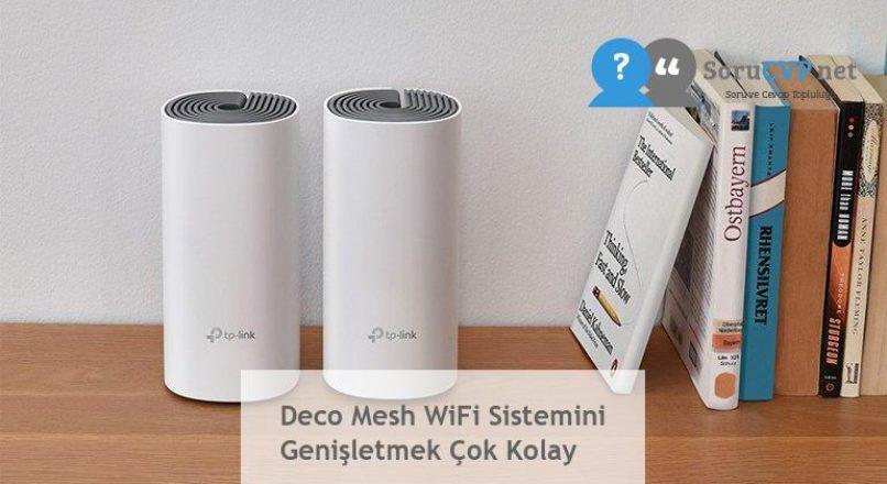 Deco Mesh WiFi Sistemini Genişletmek Çok Kolay