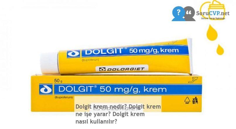Dolgit krem nedir? Dolgit krem ne işe yarar? Dolgit krem nasıl kullanılır?