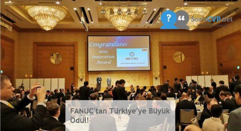 FANUC'tan Türkiye'ye Büyük Ödül!