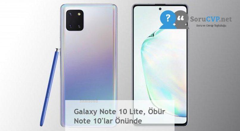 Galaxy Note 10 Lite, Öbür Note 10'lar Önünde