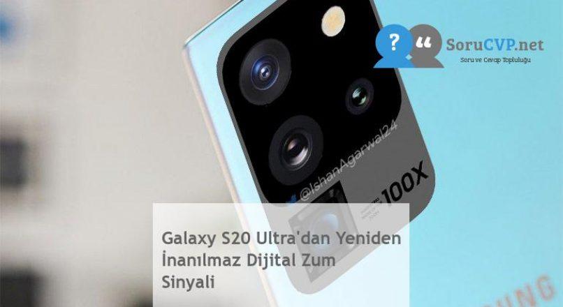 Galaxy S20 Ultra'dan Yeniden İnanılmaz Dijital Zum Sinyali