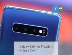 Galaxy S20'nin Fiyatları Ortaya Çıktı!