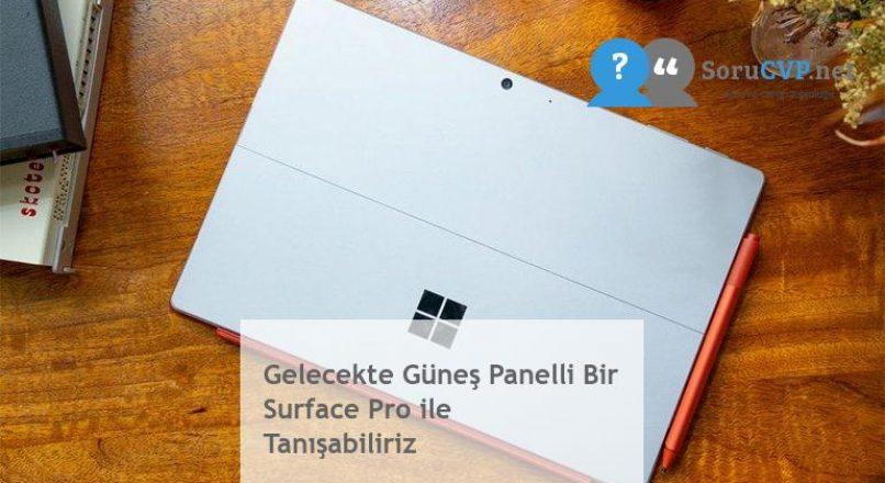 Gelecekte Güneş Panelli Bir Surface Pro ile Tanışabiliriz