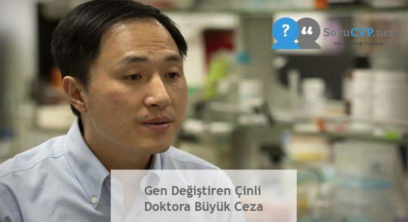 Gen Değiştiren Çinli Doktora Büyük Ceza